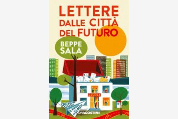 Beppe Sala, il futuro in 'Lettere dalle città'