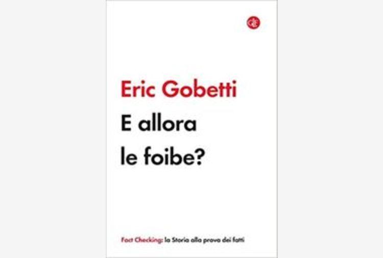 ANSA/Libro del giorno: Eric Gobetti, E allora le Foibe?