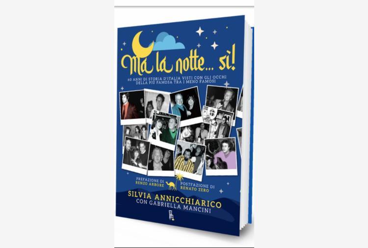 Silvia Annichiarico, racconto 60 anni di notti folli