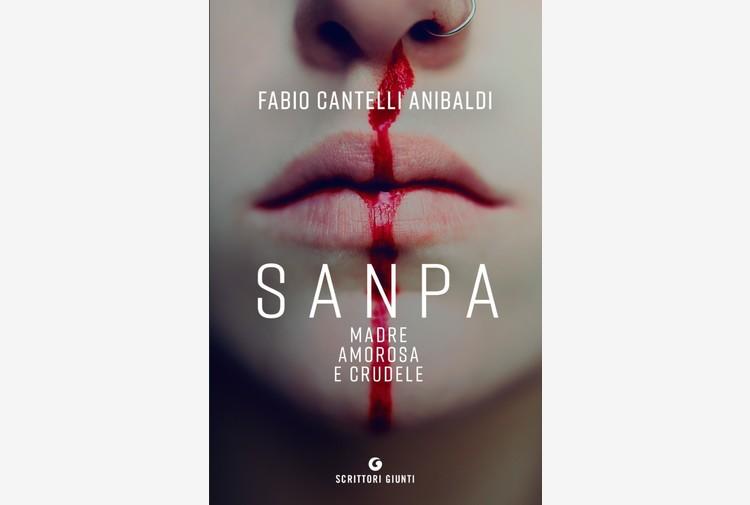Arriva 'Sanpa, madre amorosa e crudele' di Cantelli Anibaldi