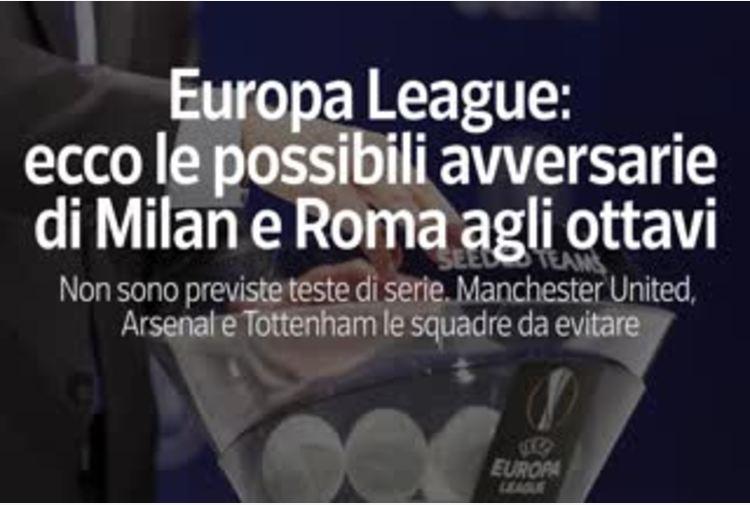 Europa League: ecco le possibili avversarie di Milan e Roma agli ottavi