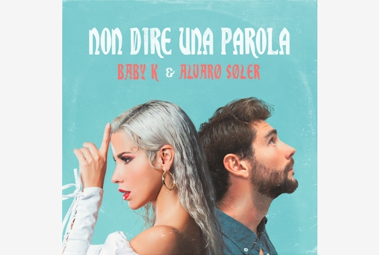 Baby K e Alvaro Soler insieme per 'Non dire una parola'